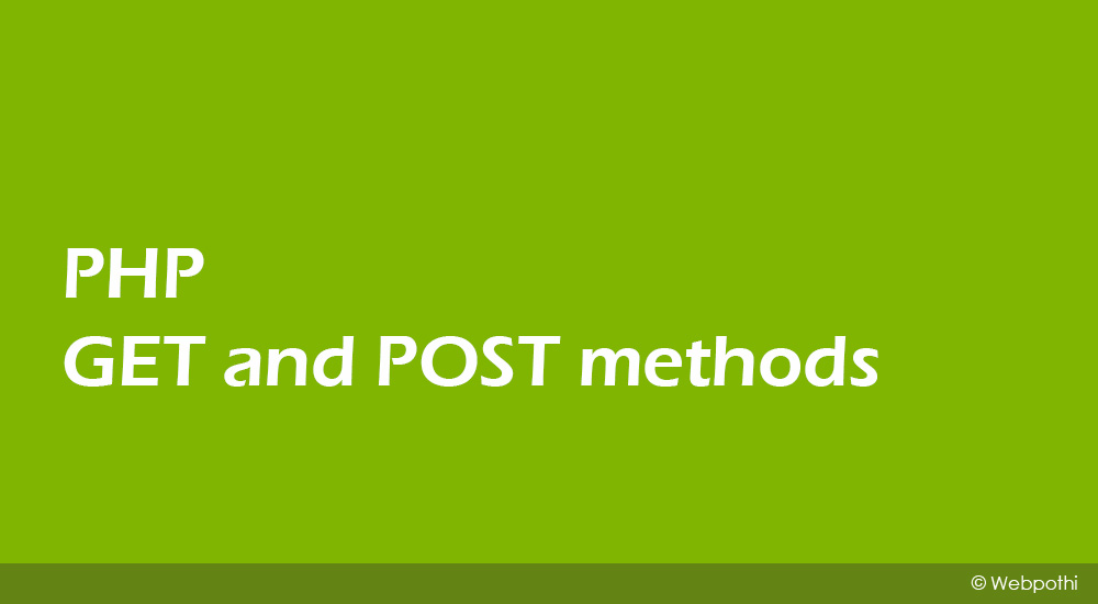 PHP GET and POST methods